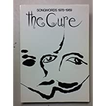 The Cure: Songwords, 1978-1989