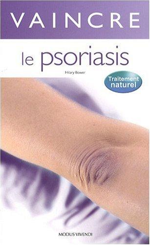 Vaincre le psoriasis par Hilary Bower