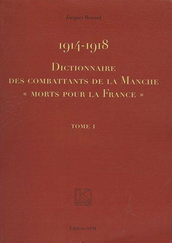 Dictionnaire des combattants de la Manche : 2 volumes