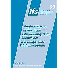 Regionale bzw. kommunale Entwicklungen im Bereich der Wohnungs- und Städtebaupolitik (Schriftenreihe des Instituts für Städtebau, Wohnungswirtschaft und Bausparwesen)