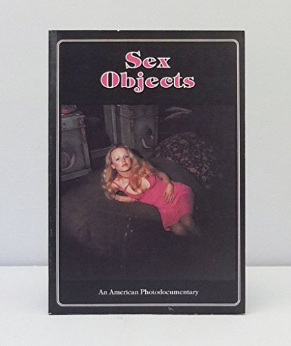 Sex objects: An American photodocumentary