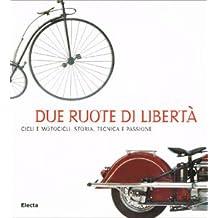 Due Ruote Di Liberta: Cicli E Motorcicli: Cicli E Motocicli