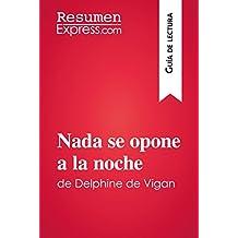 Nada se opone a la noche de Delphine de Vigan (Guía de lectura): Resumen y análisis completo