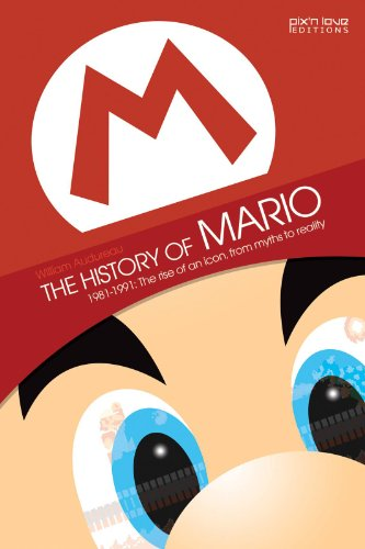 The History of Mario: 1981-1991 Rise of an Icon from Myth to Reality