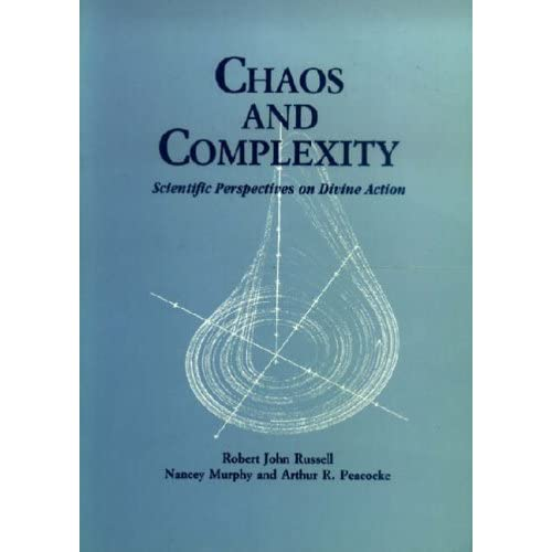 Chaos and Complexity : Scientific Perspectives on Divine Action (1996-11-30)