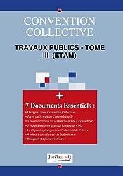 3005T3. Travaux publics - tome III  (ETAM) Convention collective