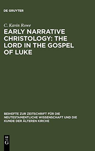 Early Narrative Christology: The Lord in the Gospel of Luke (Beihefte zur Zeitschrift für die neutestamentliche Wissenschaft, Band ()