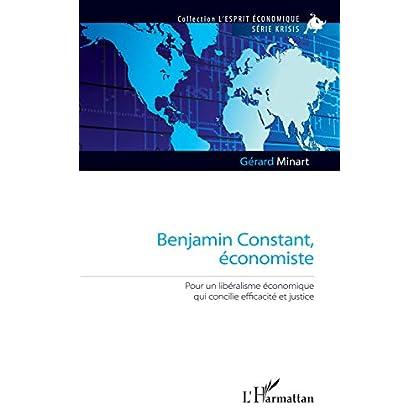 Benjamin Constant, économiste: Pour un libéralisme économique qui concilie efficacité et justice (L'esprit économique)