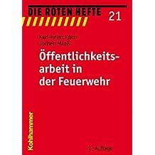 Öffentlichkeitsarbeit in der Feuerwehr (Die Roten Hefte)