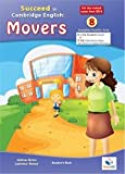 Succeed in Cambridge English MOVERS - Student's Edition with CD & Answers Key - 2018 Format: 8 Practice Tests