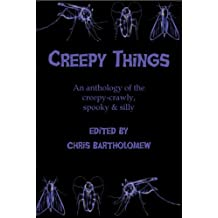 Creepy Things: An Anthology of the Creepy-Crawly, Spooky & Silly