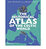 [( The Historical Atlas of the Celtic World )] [by: John Haywood] [Nov-2009]
