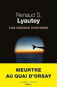Les saisons inversées par Renaud S. Lyautey