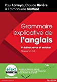 Grammaire explicative de l'anglais 4e édition revue et enrichie, niveaux C1/C2 + eText version...
