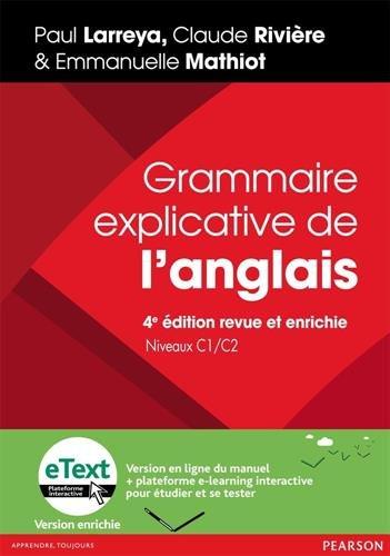 Grammaire explicative de l'anglais 4e dition revue et enrichie, niveaux C1/C2 + eText version enrichie