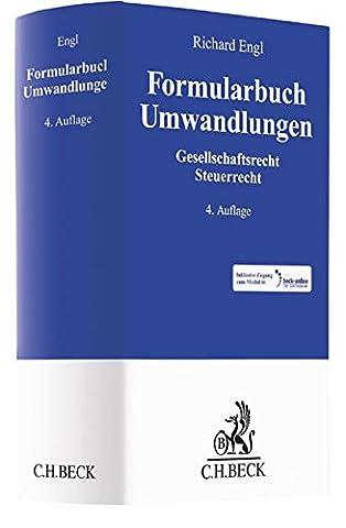 Formularbuch Umwandlungen: Gesellschaftsrecht, Steuerrecht (A / C-umwandlung)