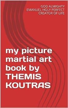 my picture martial art book by THEMIS KOUTRAS PDF Descarga gratuita