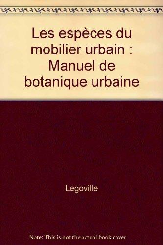 Les espèces du mobilier urbain : Manuel de botanique urbaine