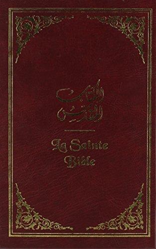 Arabic/French Bible: Good News Arabic/Francais Courant Diglot Bible (En Courant La Bible Francais)