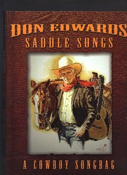 Don Edwards Saddle Songs A Cowboy Songbag