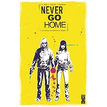 Never Go Home - Tome 01: La Cavale de Duncan et Maddie