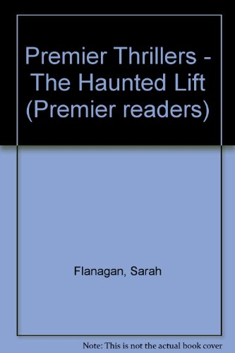 Premier Thrillers - The Haunted Lift (Premier readers)