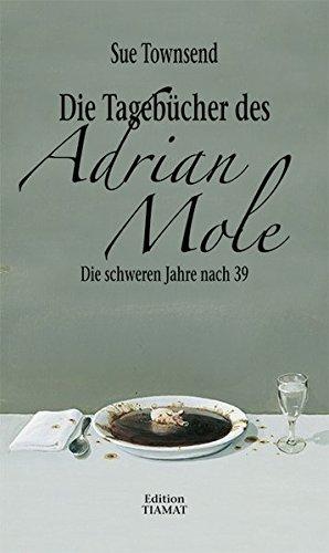 Die Tagebücher des Adrian Mole: Die schweren Jahre nach 39 (Critica Diabolis) (Adrian Mole-tagebücher)