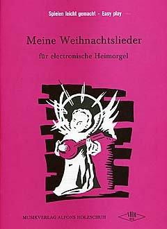 MEINE WEIHNACHTSLIEDER - arrangiert für E-Orgel [Noten / Sheetmusic]