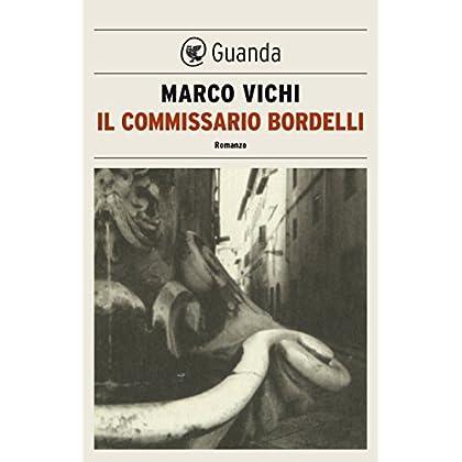 Il Commissario Bordelli: Un'indagine Del Commissario Bordelli