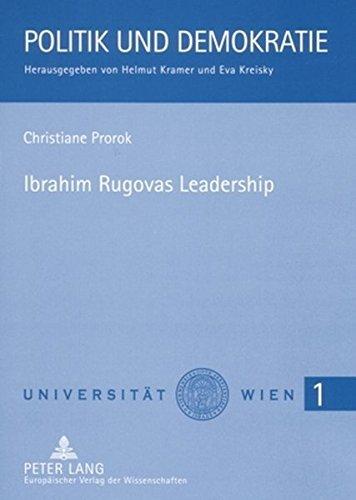 Ibrahim Rugovas Leadership: Eine Analyse Der Politik Des Kosovarischen Praesidenten (Politik Und Demokratie) by Christiane Prorok (2004-12-14)