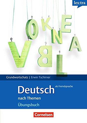 Lextra - Deutsch als Fremdsprache - Grund- und Aufbauwortschatz nach Themen: A1-B1 - Übungsbuch Grundwortschatz
