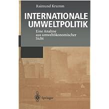 Internationale Umweltpolitik: Eine Analyse aus umweltökonomischer Sicht