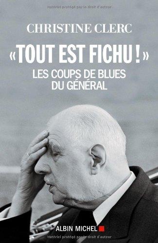 «TOUT EST FICHU» - Les coups de blues du Général