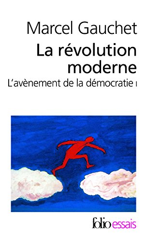 L'avènement de la démocratie (Tome 1) - La révolution moderne par Marcel Gauchet