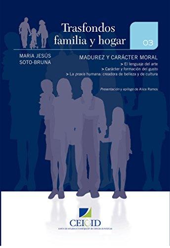 Madurez y Carácter Moral (Trasfondos familia y hogar nº 3)