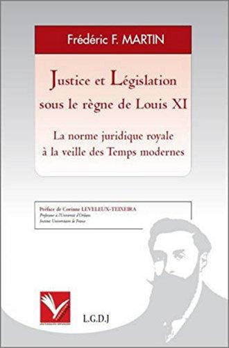 Justice et législation sous le règne de Louis XI.