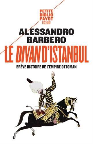 Le divan d'Istanbul : Brêve histoire de l'Empire Ottoman