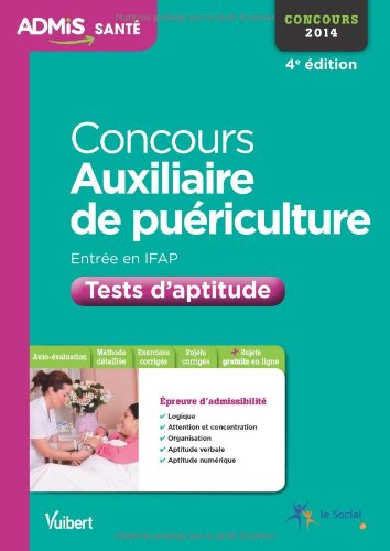 Concours Auxiliaire de puériculture - Entrée en IFAP - Tests d'aptitude - Concours 2014