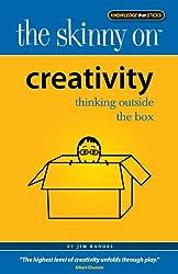 Creativity: Thinking Outside the Box (Skinny on)