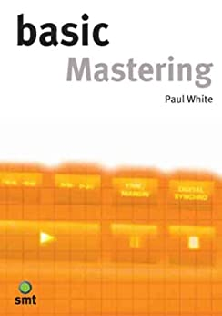 Basic Mastering par [White, Paul]