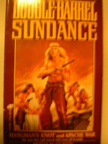 Double-Barrel Sundance: Hangman's Knot? Apache War