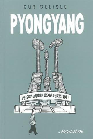 Pyongyang by Delisle, Guy (2003) Paperback
