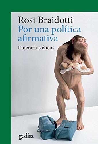Por una política afirmativa: Itinerarios éticos (CLADEMA / FILOSOFÍA nº 302647) por Rosi Braidotti