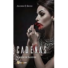 Cadenas: Lazos de Sangre (Spanish Edition)