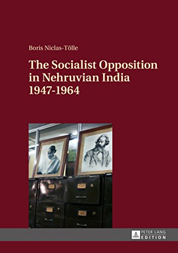 The Socialist Opposition in Nehruvian India 19471964 (English Edition) por Boris Niclas-Tölle