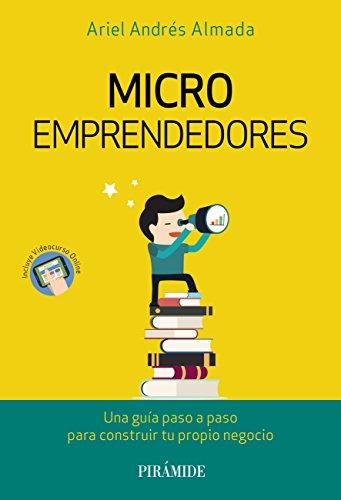 Microemprendedores: Una guía paso a paso para construir tu propio ...