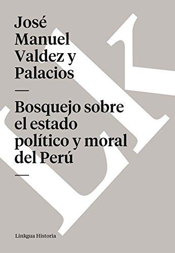 Bosquejo sobre el estado político y moral del Perú (Memoria)