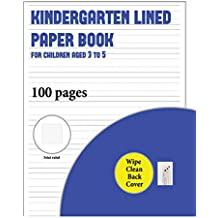 Kindergarten Lined Paper Book for Children Aged 3 to 5 (with wipe clean page): 100 handwriting practice pages for children aged 3 to 6: this book ... like to practice their writing: Volume 8