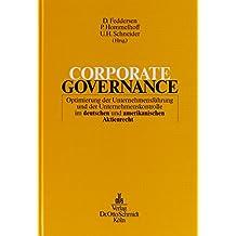 Corporate Governance: Optimierung der Unternehmensführung und der Unternehmenskontrolle im deutschen und amerikanischen Aktienrecht