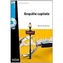ENQUETE CAPITALE+CD(9782011557377) (Lire en français facile Fiction A1)